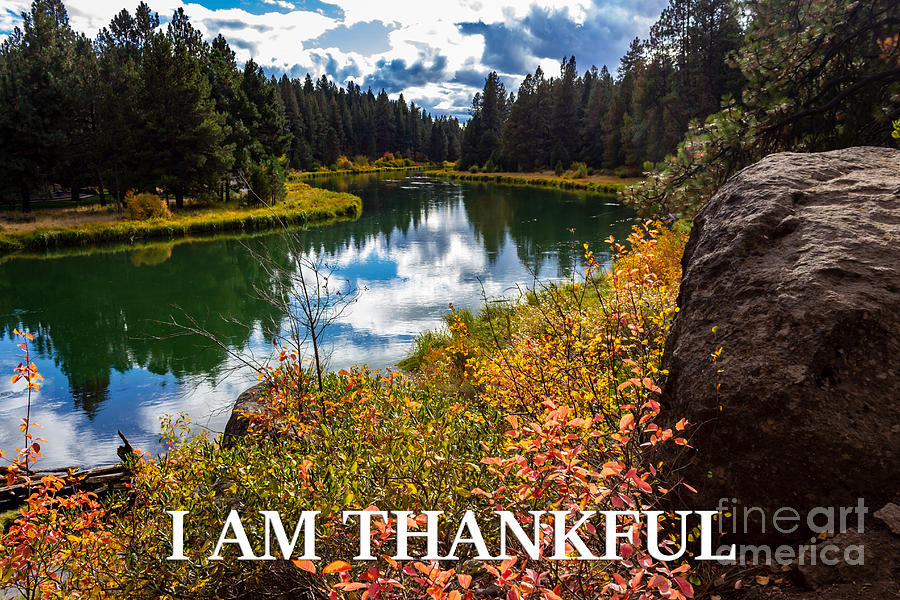 Deschutes River Photograph - I Am Thankful by G Matthew Laughton