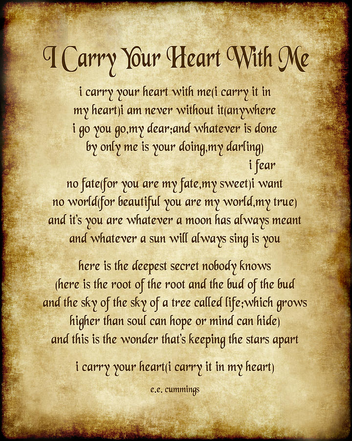 I Carry Your Heart Poem - Antique Parchment by Ginny Gaura