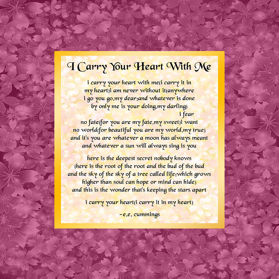 I Carry Your Heart Poem - Square Blossoms by Ginny Gaura