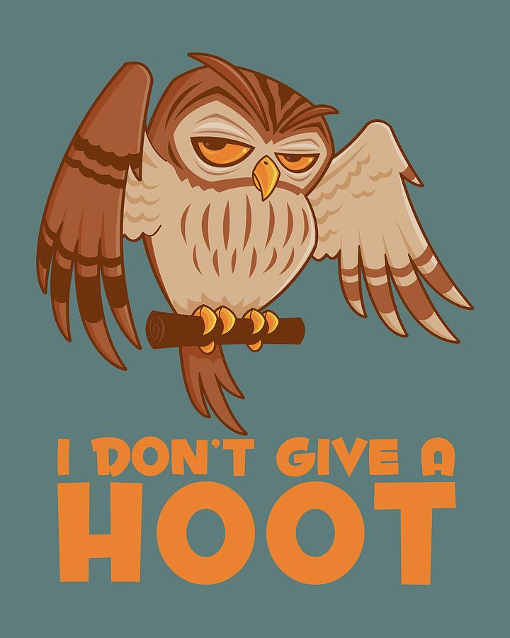 I Dont Give A Hoot Owl Digital Art