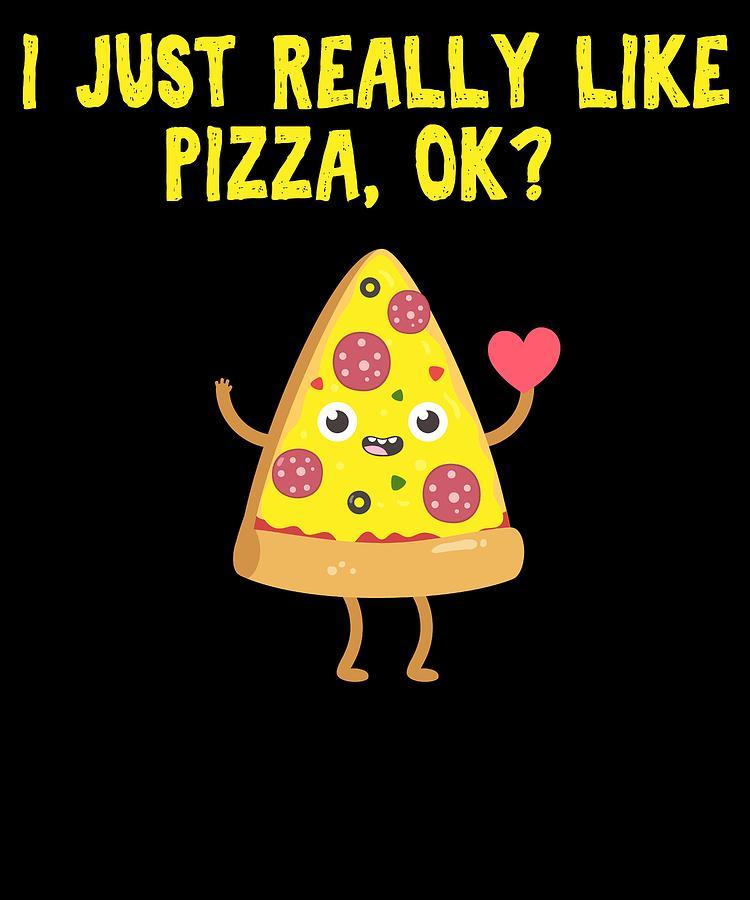 I Just Really LIke Pizza Ok by Kaylin Watchorn