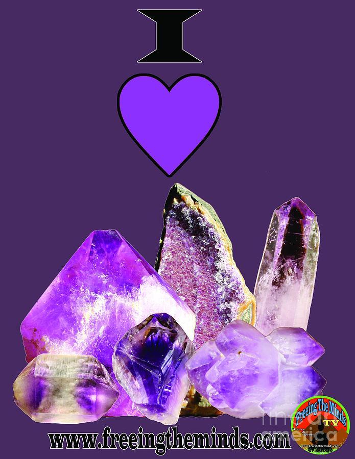 I Love Amethyst Crystals by Odalo Wasikhongo