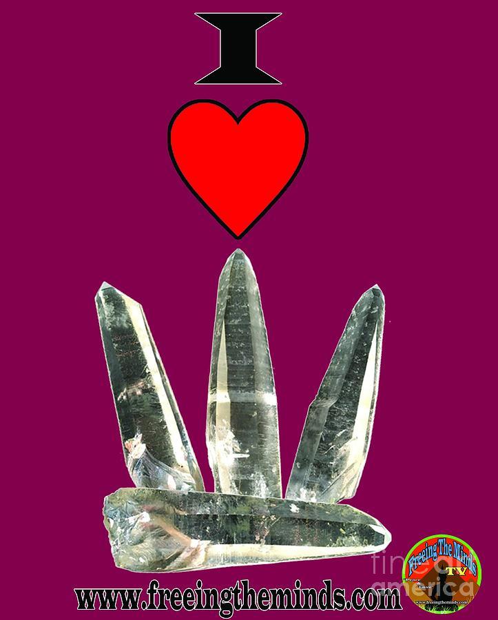 I Love Lemurian Seed Crystals by Odalo Wasikhongo