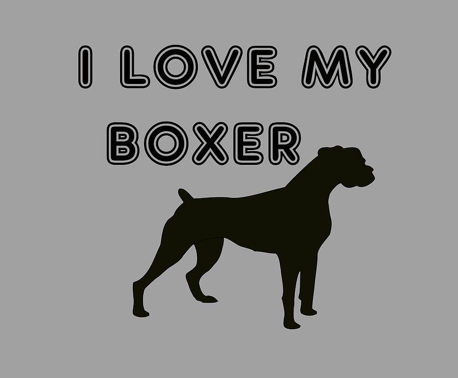 Boxer Digital Art - I Love My Boxer by Ericamaxine Price