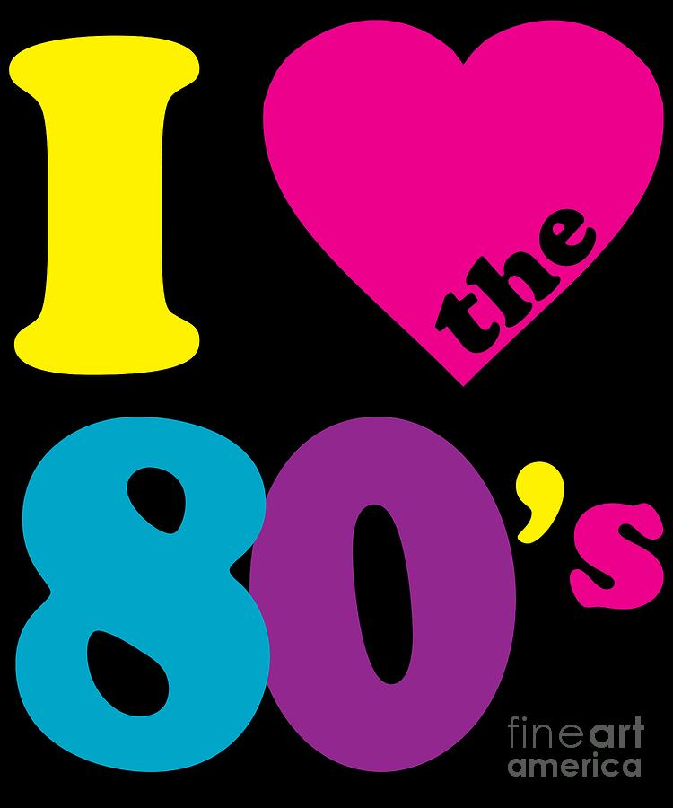 I Love the 80s Eighties by Flippin Sweet Gear