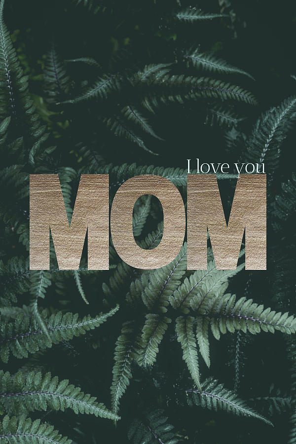 I Love you Mom #foliage #gold by Andrea Anderegg