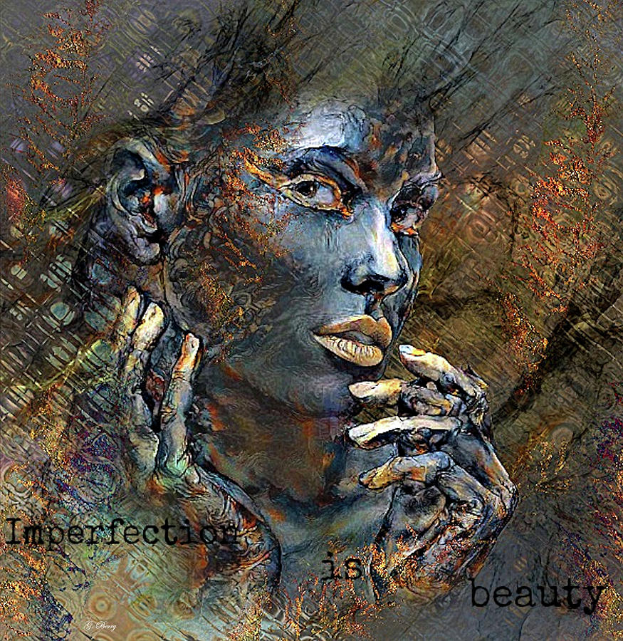 IMPERFECTION IS BEAUTY by G Berry