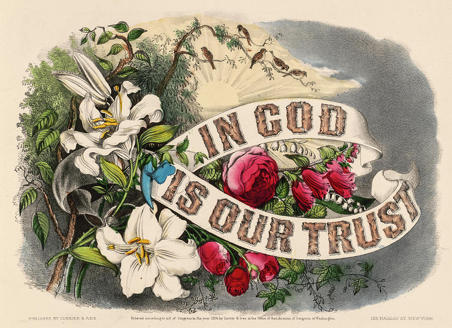 Trust Painting - In God Is Our Trust, 1874 by American School