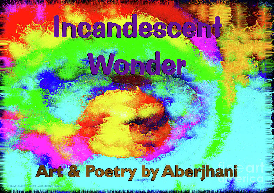 Book Cover Mixed Media - Incandescent Wonder - Art and Poetry by Aberjhani Book Cover by Aberjhani