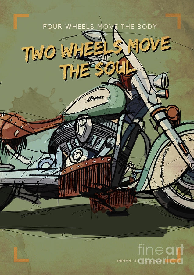 Indian Chief Vintage Drawing - Indian Chief Vintage Original Artwork,Motorcycle quote,Four wheels move the body,Two wheels move the by Drawspots Illustrations