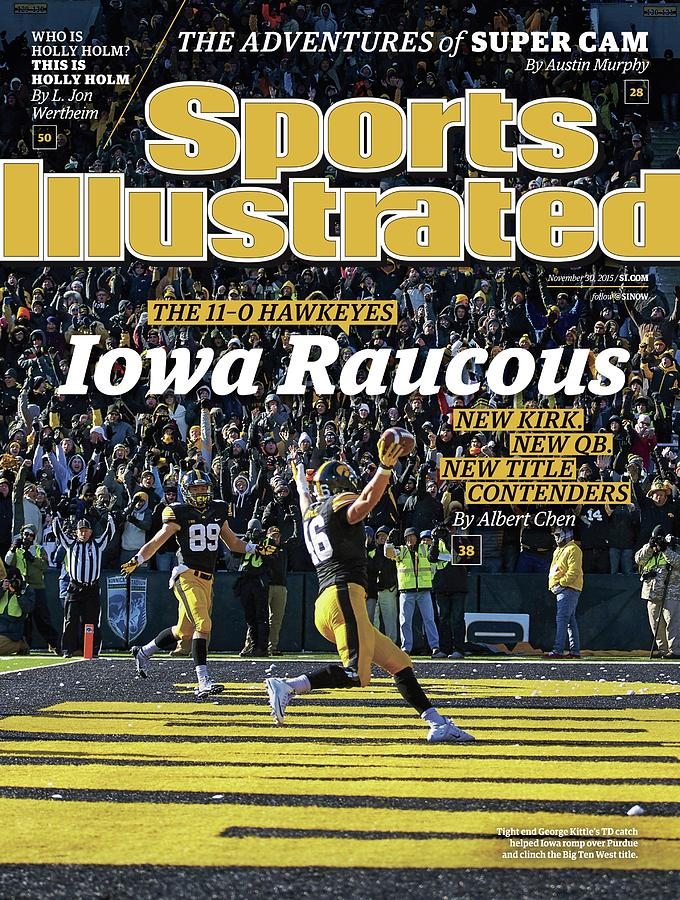 Iowa Raucous. The 11-0 Hawkeyes New Kirk. New Qb. New Title Sports Illustrated Cover Photograph by Sports Illustrated