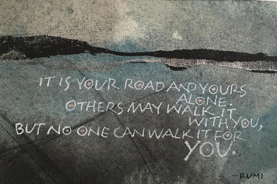 It Is Your Road by Sally Wightkin