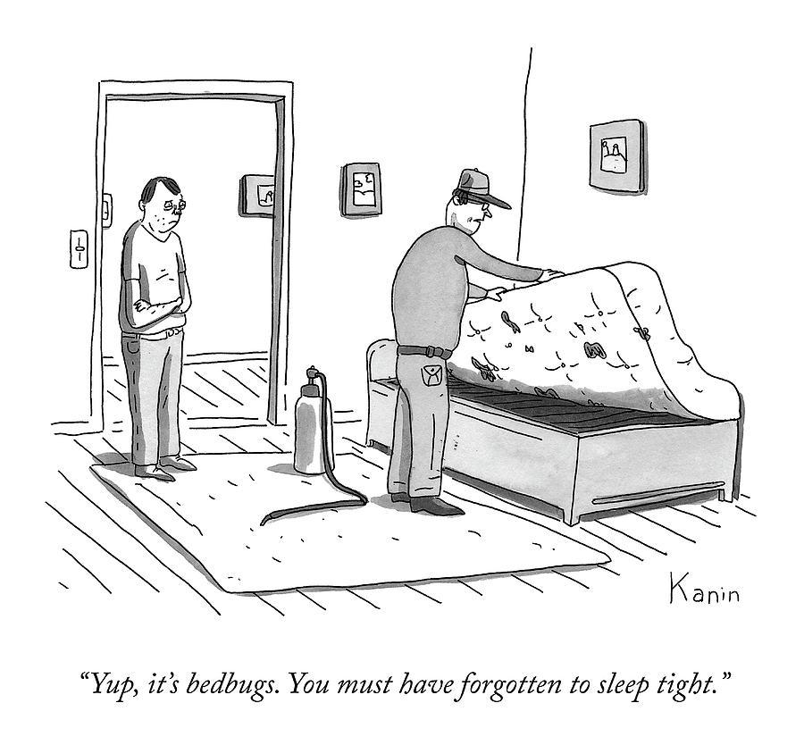 Its Bedbugs Drawing by Zachary Kanin