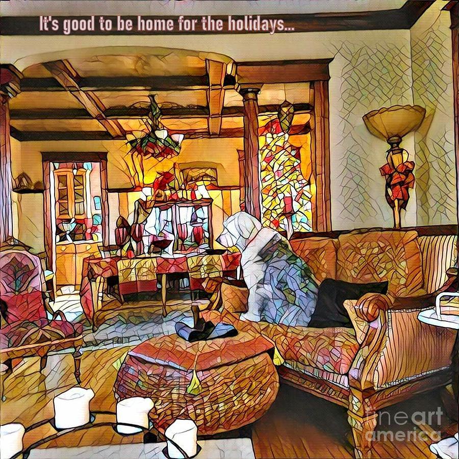 It's good to be home by Jodie Marie Anne Richardson Traugott          aka jm-ART
