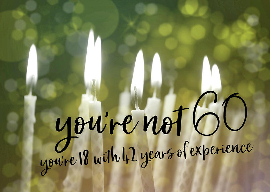 Happy Photograph - Its Only A Number 60 Quote by JAMART Photography