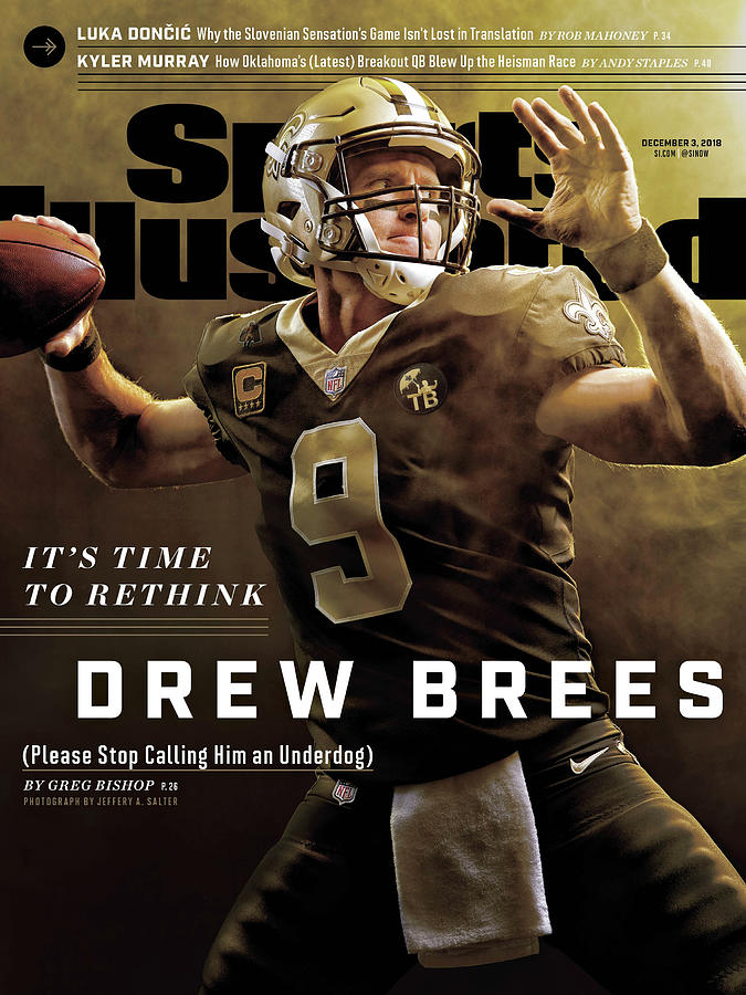 Its Time To Rethink Drew Brees Please Stop Calling Him An Sports Illustrated Cover Photograph by Sports Illustrated