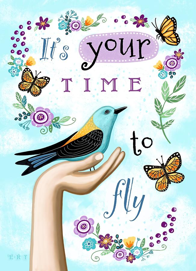 Its Your Time to Fly by Elizabeth Robinette Tyndall