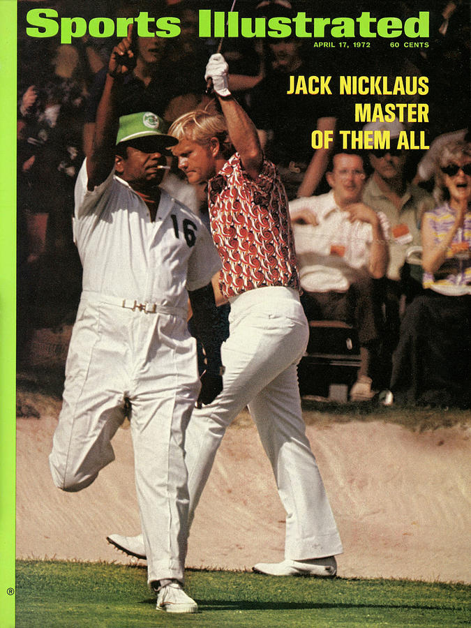Jack Nicklaus, 1972 Masters Sports Illustrated Cover Photograph by Sports Illustrated