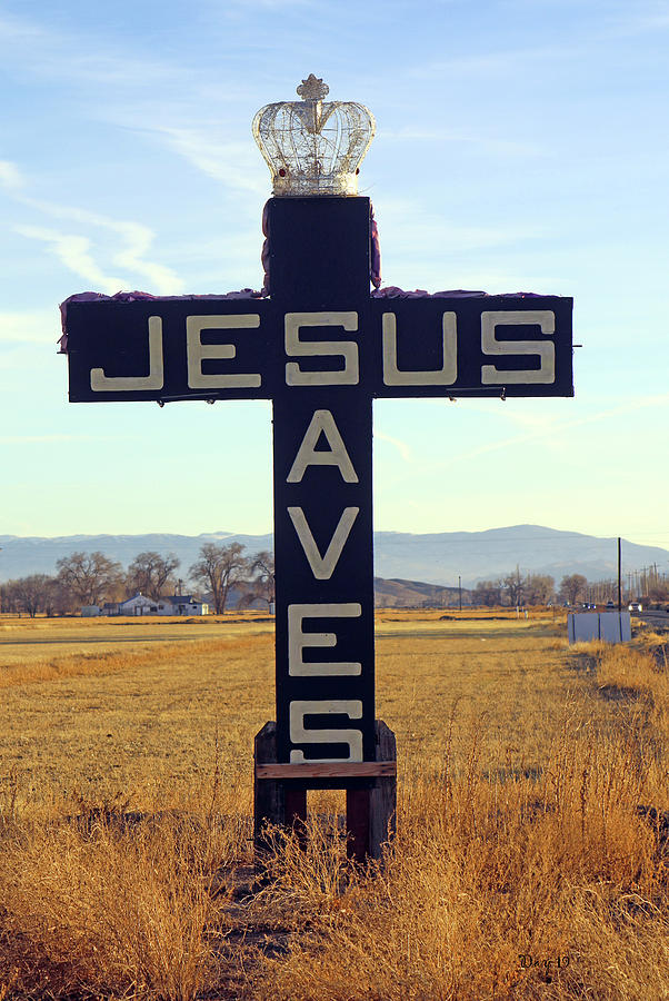 Jesus Saves Photograph - Jesus Saves Sign, Mason Valley, Nevadas by Day Williams