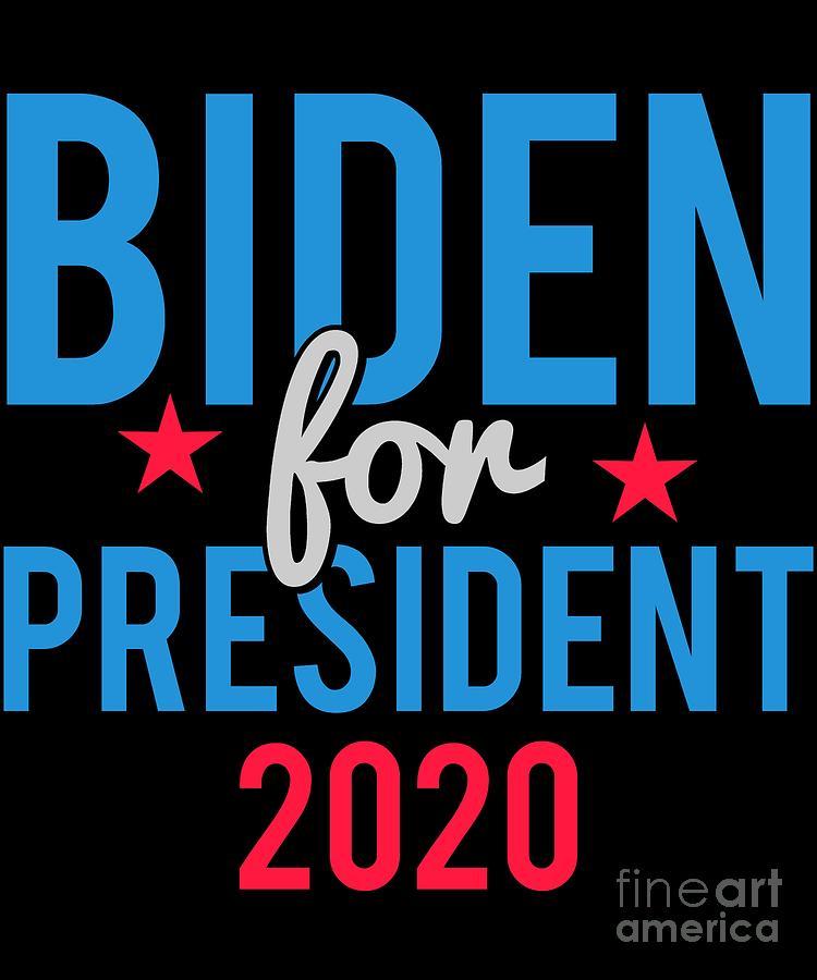 Joe Biden For President 2020 Digital Art By Flippin Sweet Gear