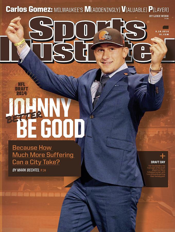 Johnny Better Be Good 2014 Nfl Draft Issue Sports Illustrated Cover Photograph by Sports Illustrated