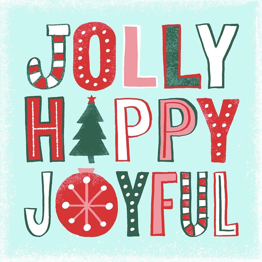 Jolly Happy Joyful by Jen Montgomery