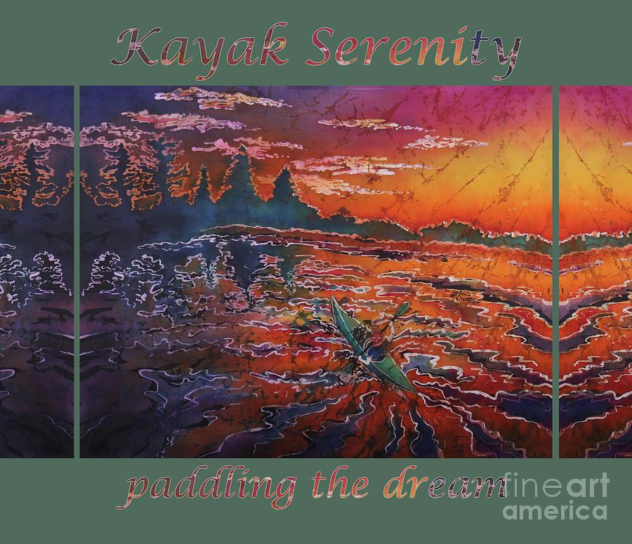 Kayak Painting - Kayak Serenity-paddling the dream GRN border by Sue Duda