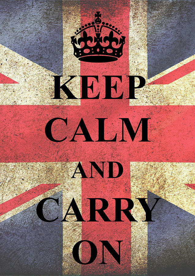 Keep Calm Digital Art - Keep Calm And Carry On by Daniel Hagerman