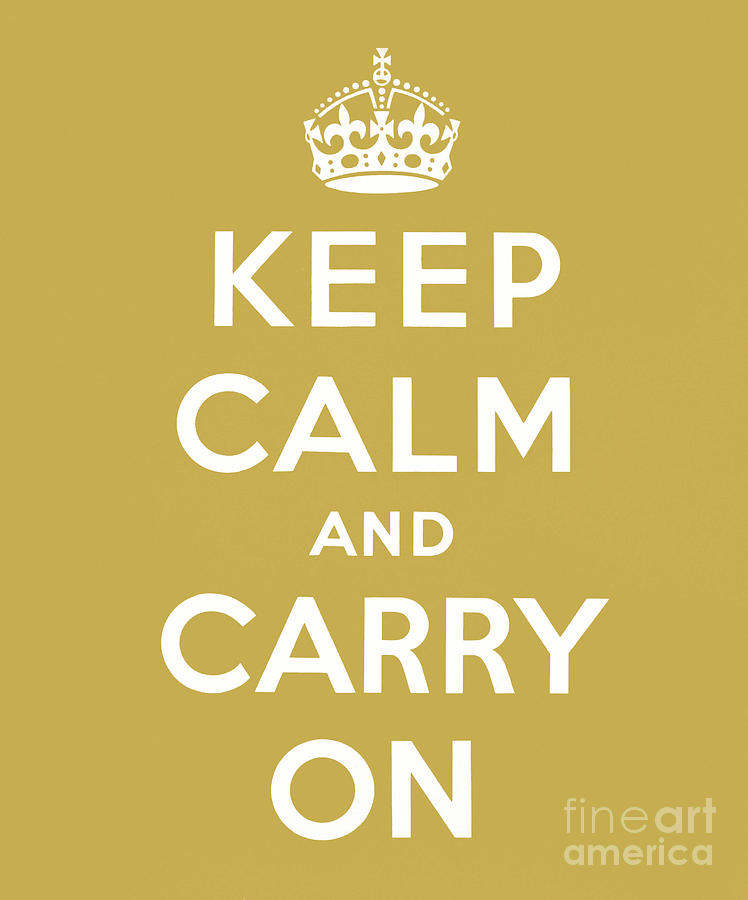 Gold Digital Art - Keep Calm And Carry On, Gold by English School