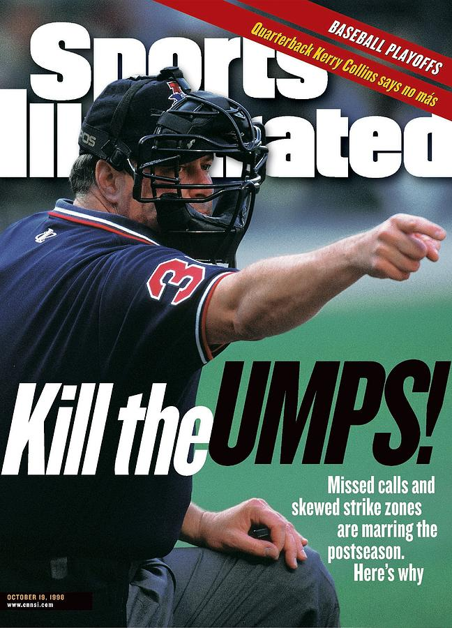 Kill The Umps Missed Calls And Skewed Strike Zones Are Sports Illustrated Cover Photograph by Sports Illustrated
