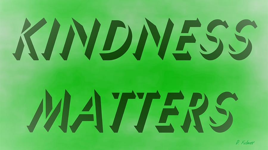 Kindness Matters Wide Screen Format by Denise F Fulmer