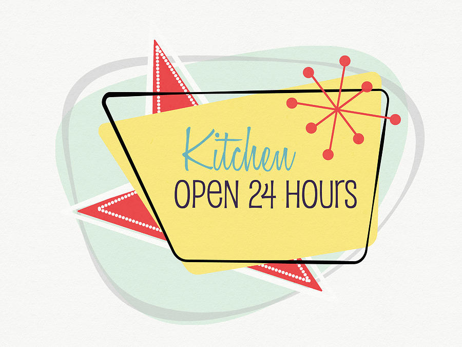 Kitchen Digital Art - Kitchen Open 24 Hours- Art By Linda Woods by Linda Woods