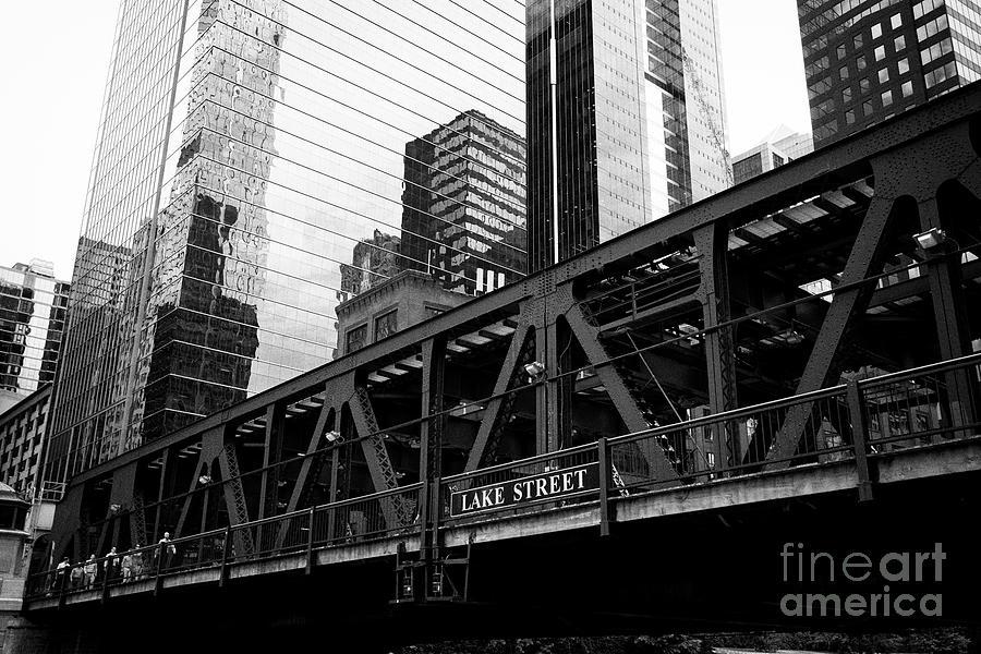 Chicago Photograph - Lake Street Bridge Chicago Illinois United States Of America by Joe Fox