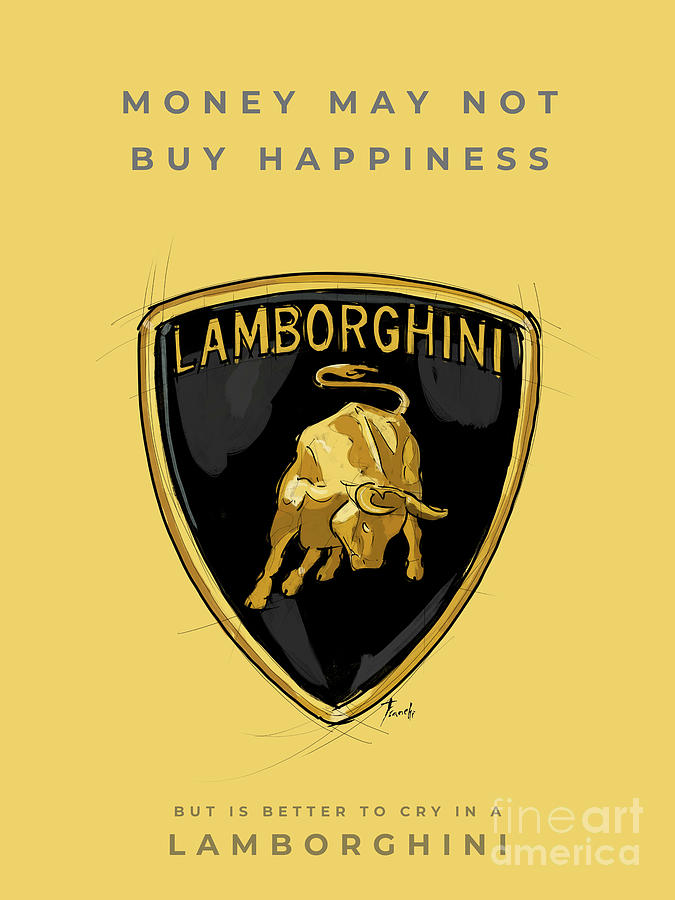 Aventador Drawing - Lamborghini logo. Original Artwork. Lambo quote. Money may not buy happiness, but is better to cry i by Drawspots Illustrations