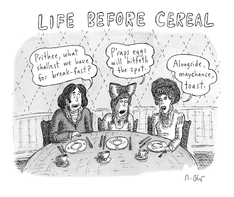Life Before Cereal Drawing by Roz Chast