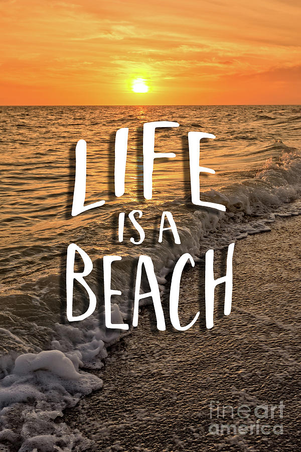 LIFE IS A BEACH Sunset Bowman Beach Sanibel Island Florida  by Edward Fielding
