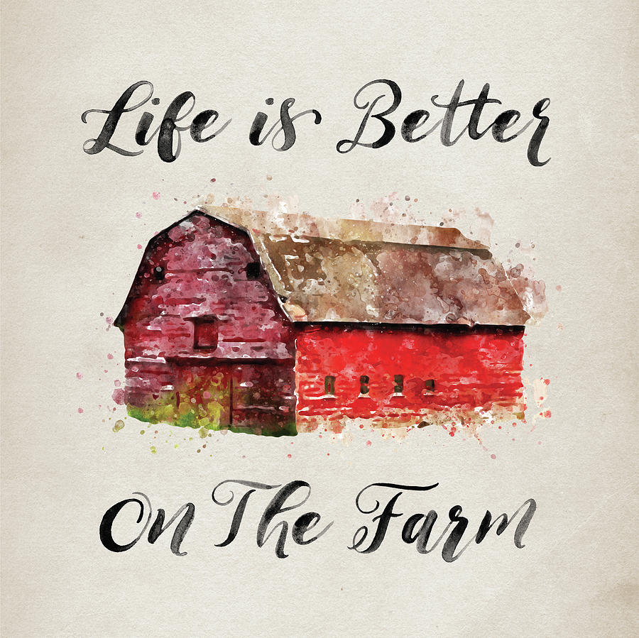 Life Is Better On The Farm Digital Art By Ginger Mcgovern