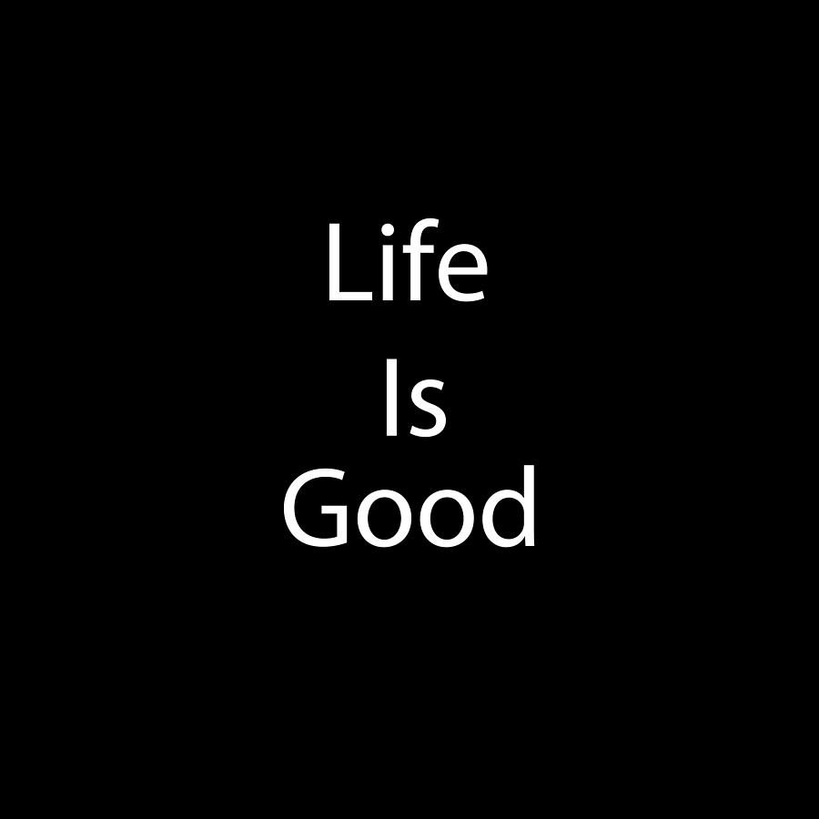 Life Is Good by Aimee L Maher ALM GALLERY