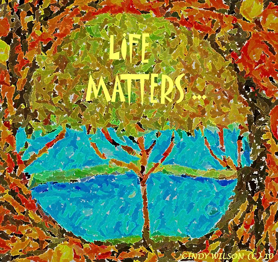 Life Matters by CINDY WILSON