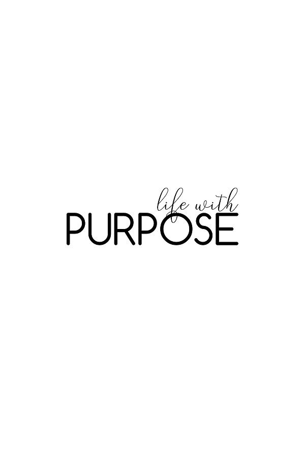 Life with purpose #inspirational #minimalist by Andrea Anderegg