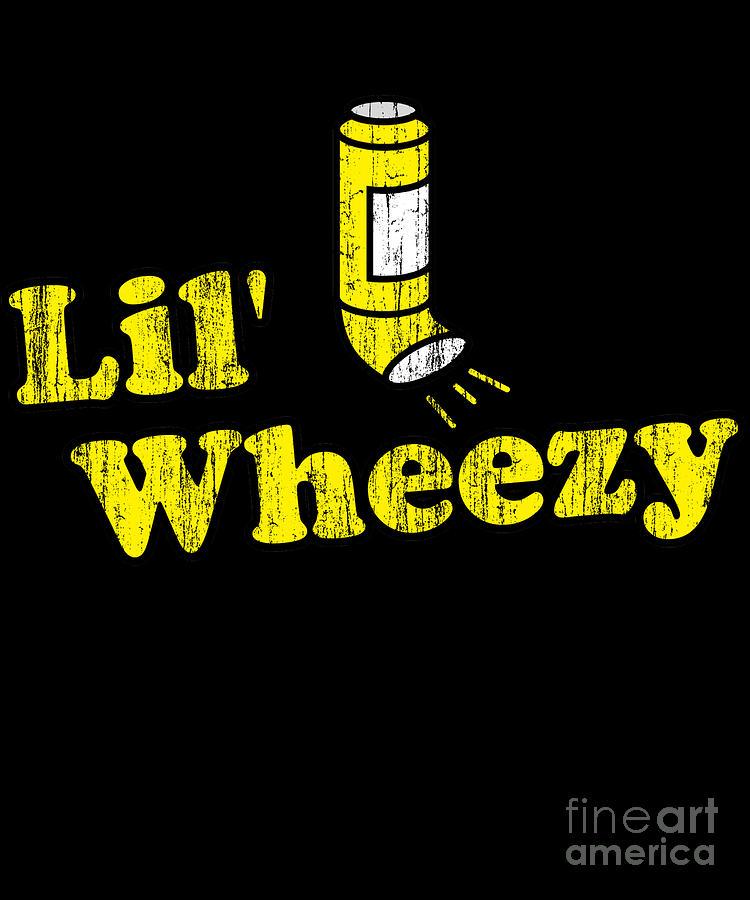 Lil Wheezy Asthma by Flippin Sweet Gear