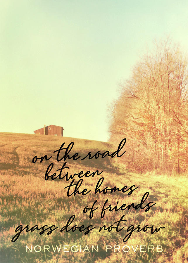 Field Photograph - Little Getaway Quote by JAMART Photography