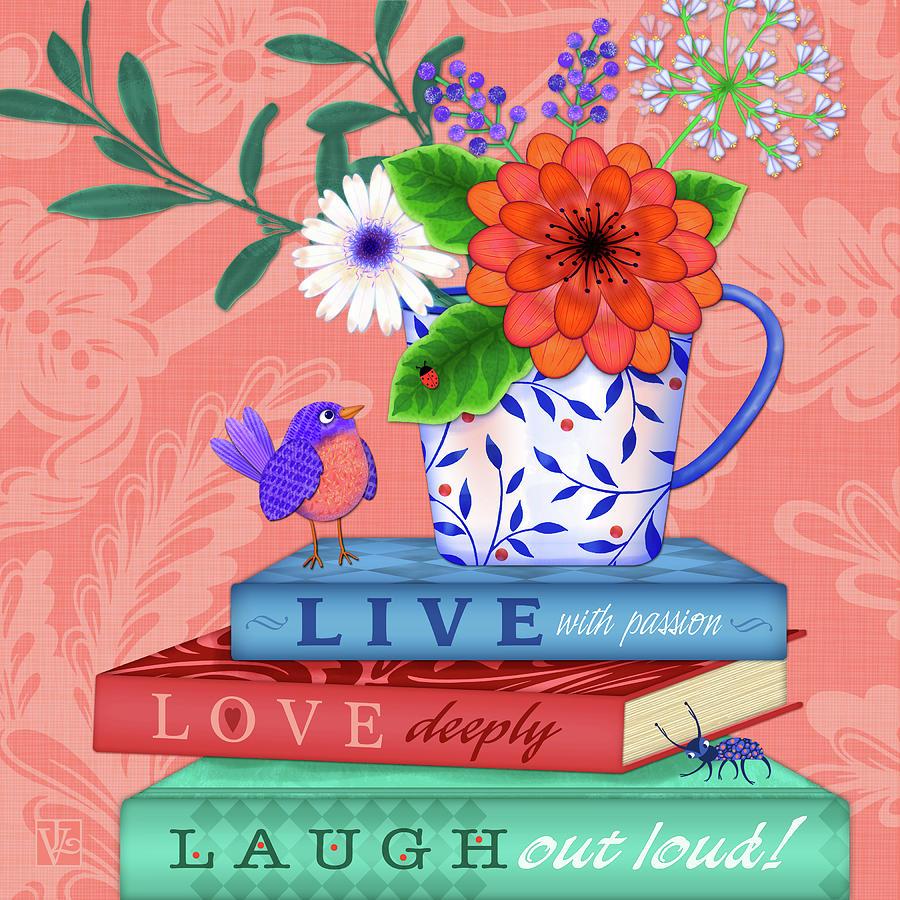 Live Laugh Love by Valerie Drake Lesiak