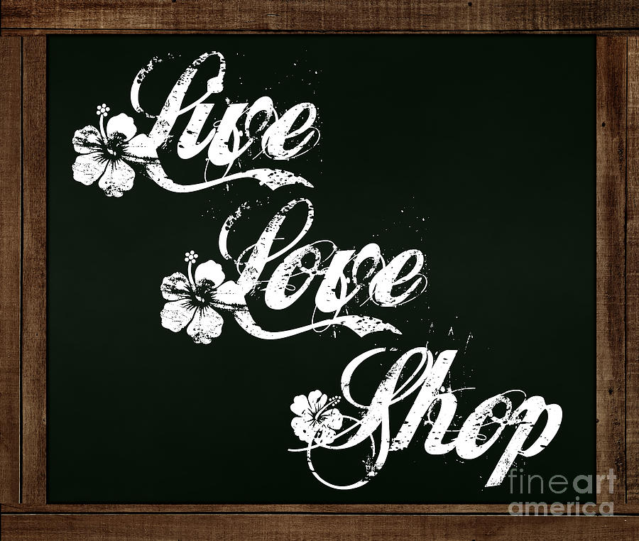 Live Love Shop - Chalkboard Messages by Colleen Cornelius