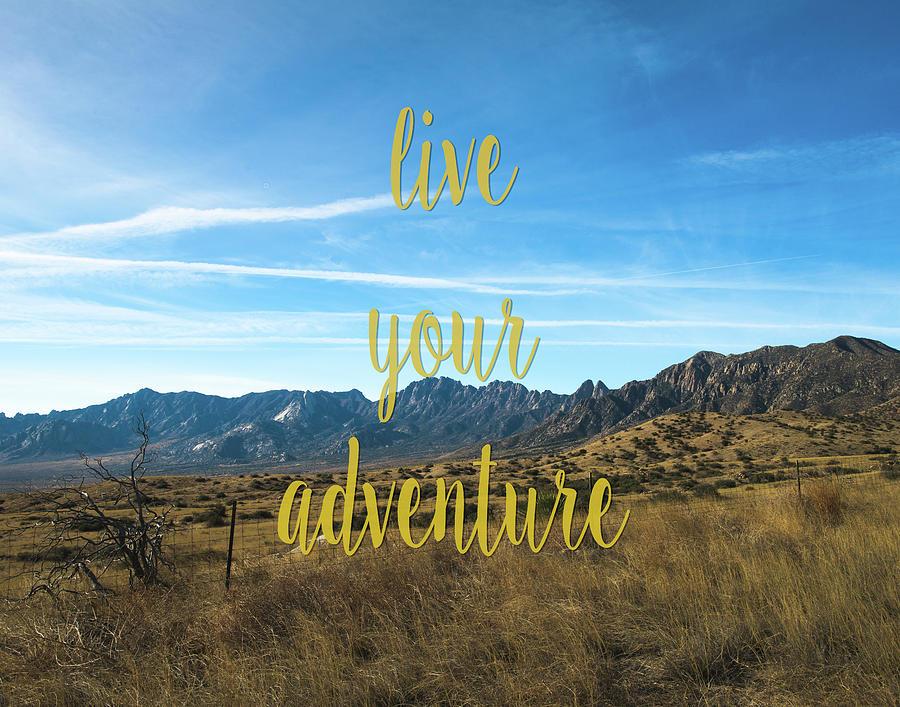 Live Your Adventure by Sonja Quintero