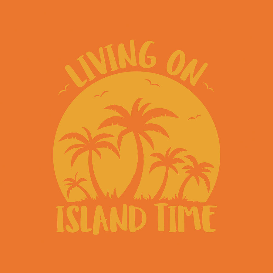 Living On Island Time Palm Trees And Sunset Digital Art
