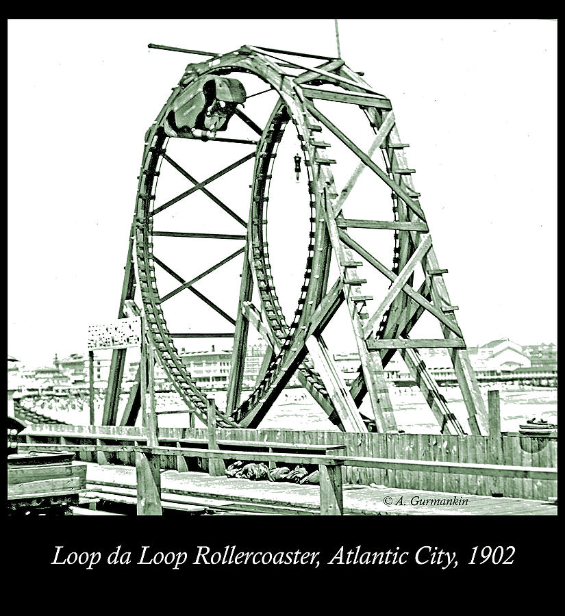 Loop da Loop Rollercoaster, Atlantic City, New Jersey, 1902 by A Gurmankin