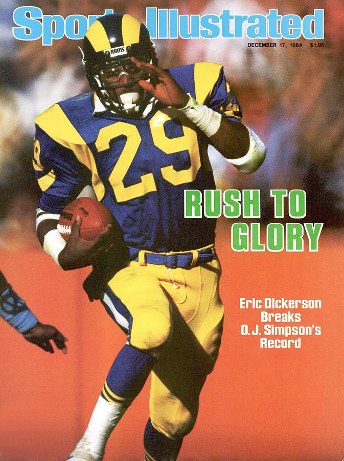 Los Angeles Rams Eric Dickerson... Sports Illustrated Cover Photograph by Sports Illustrated
