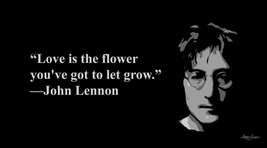 Love Is The Flower You Have Got To Let Grow John Lennon Artist