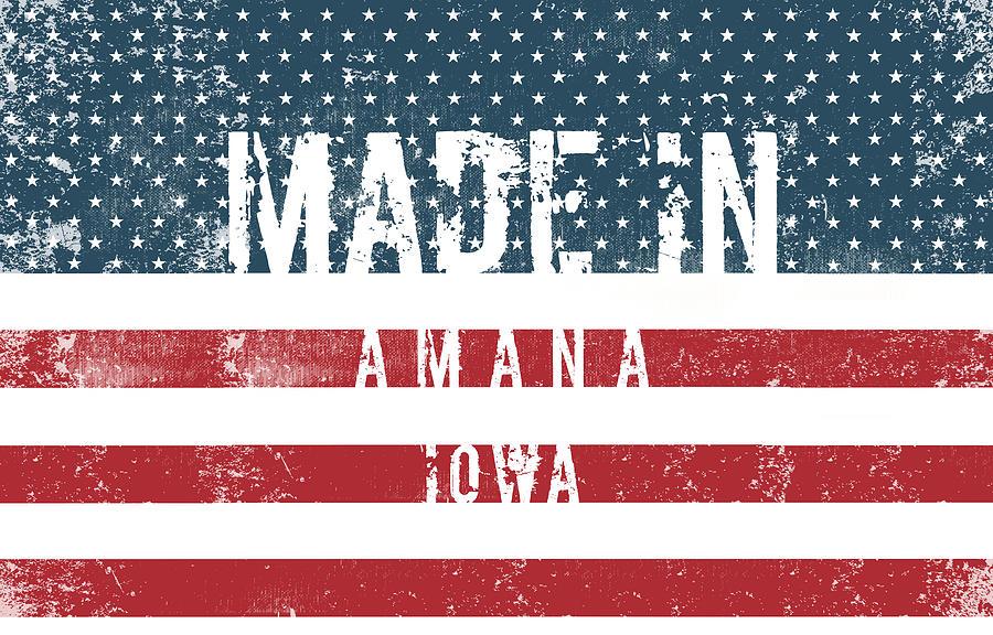 Made In Amana, Iowa #amana #iowa Digital Art